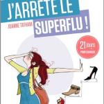 J'arrête le superflu! - Joanne Tatham