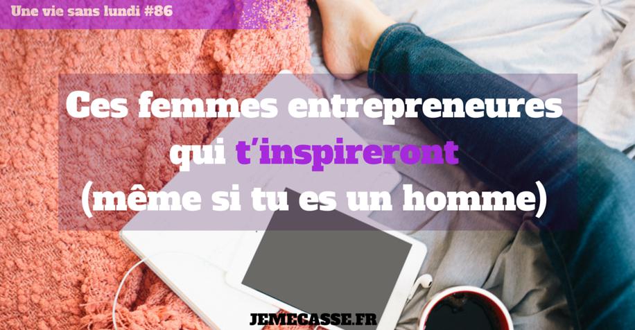Femmes entrepreneures | Je me casse