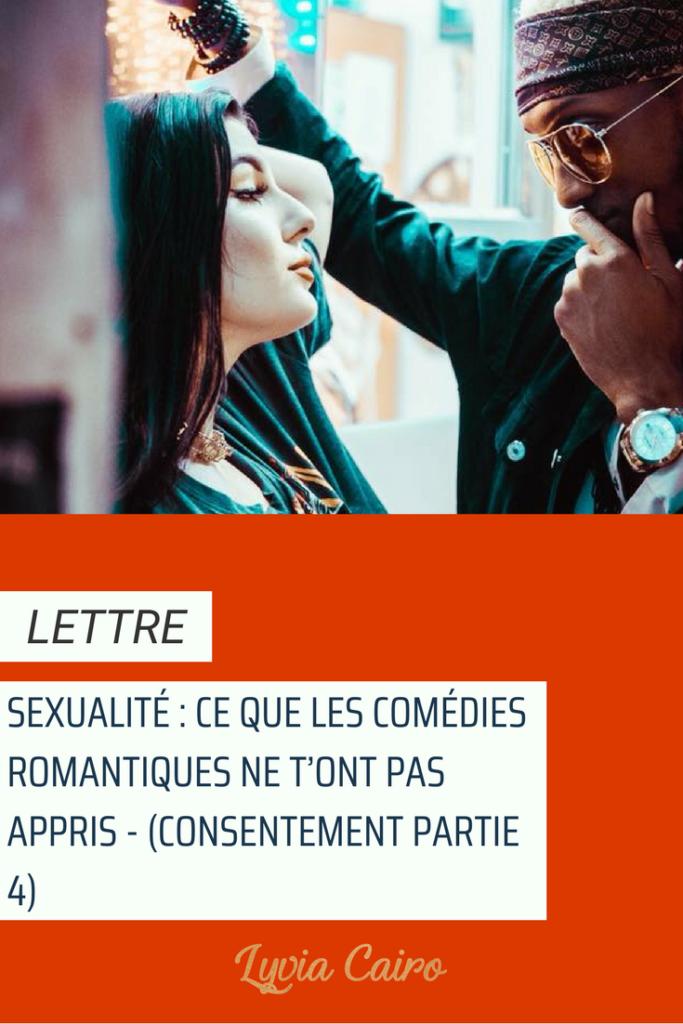 Sexualité - ce que les comédies romantiques ne t'ont pas appris - (consentement partie 4