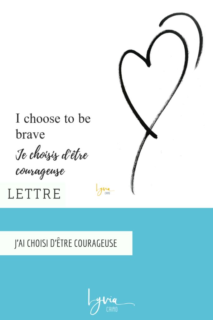 J'ai choisi d'être courageuse