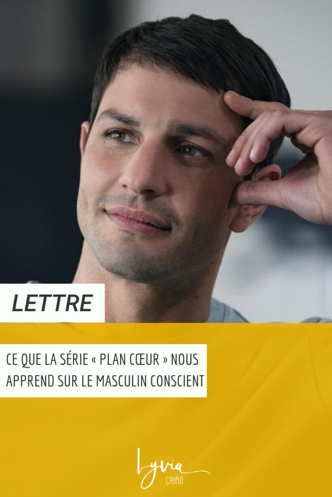 Ce que la série « Plan cœur » nous apprend sur le masculin conscient